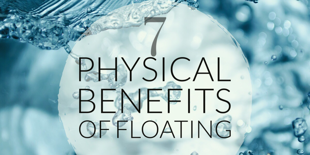 7 Physical Benefits of Floating