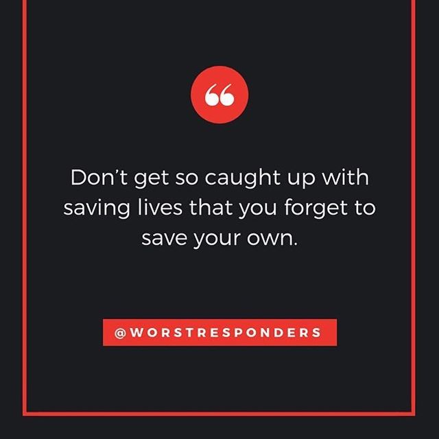 #Repost @worstresponders ・・・ Real talk right here. We bring the memes and dark humor as a stress reliever, but at the end of the day, we all gotta take care of ourselves first. #WorstResponders