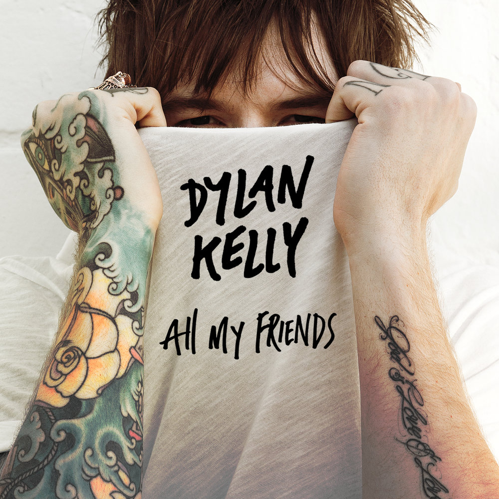 DylanKelly_AllMyFriends.jpeg
