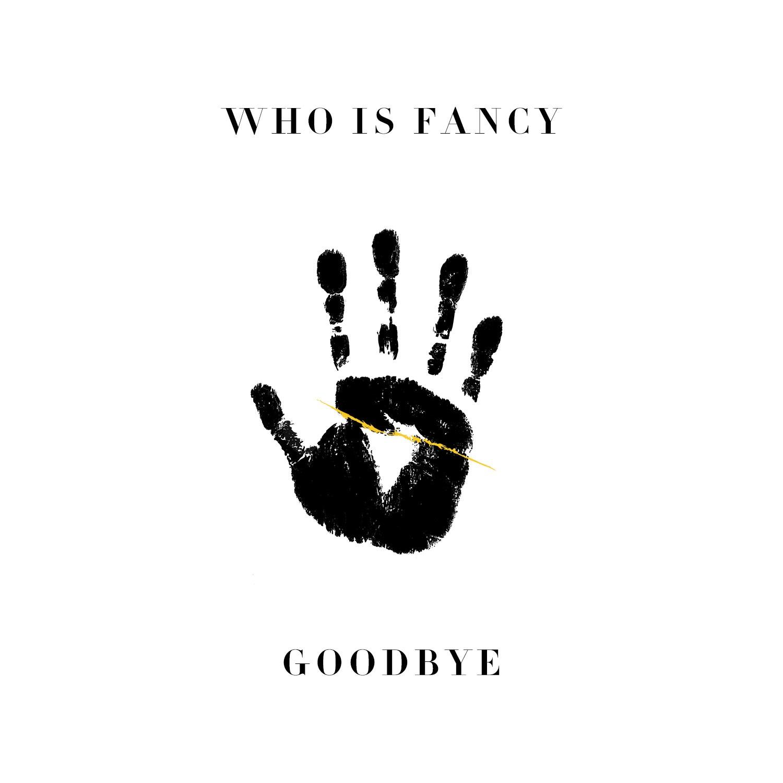 Goodbye_WhoIsFancy.jpg
