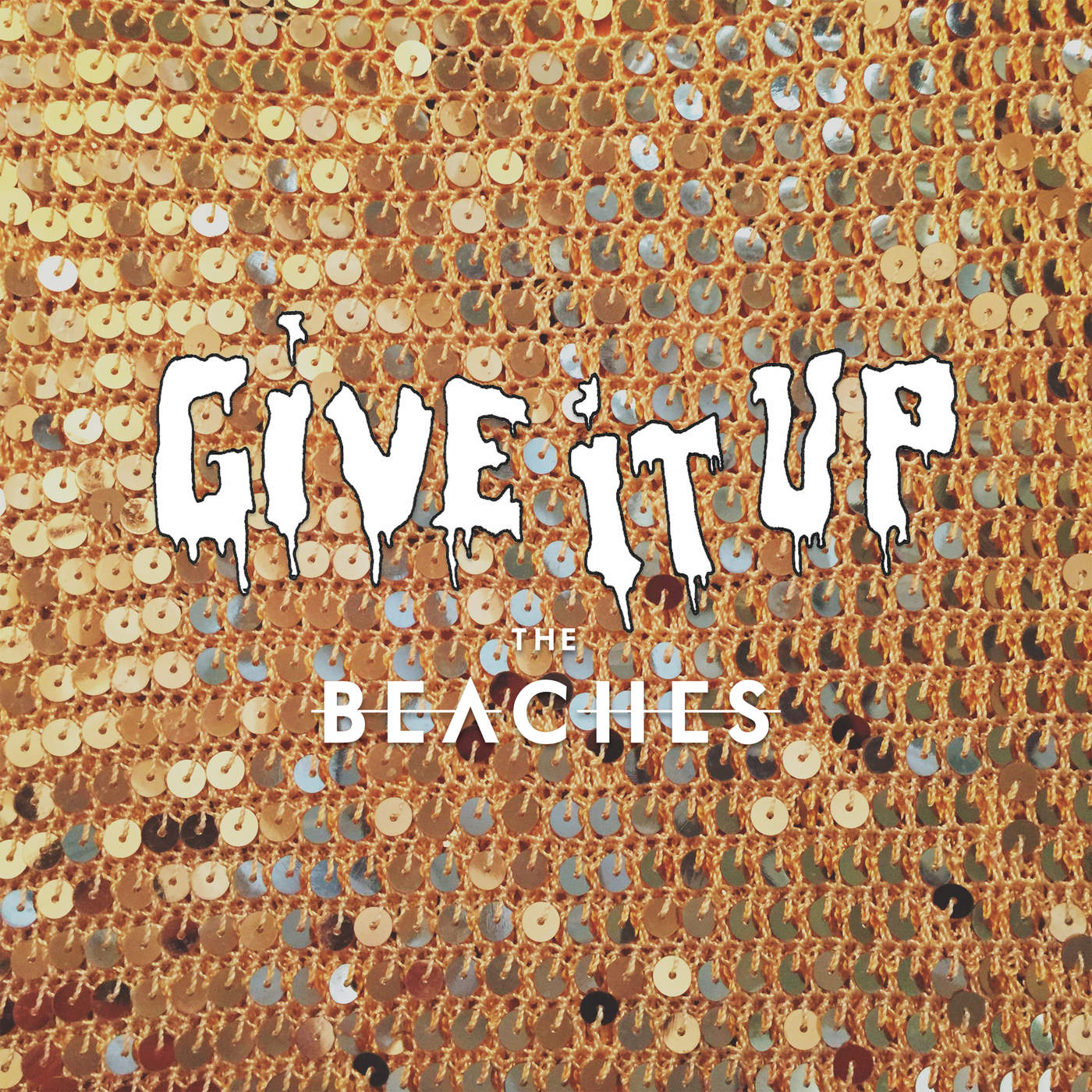 TheBeaches_GiveItUp.jpg