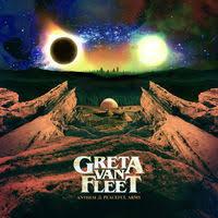 Greta Van Fleet - Anthem Of the Peaceful Army.jpg