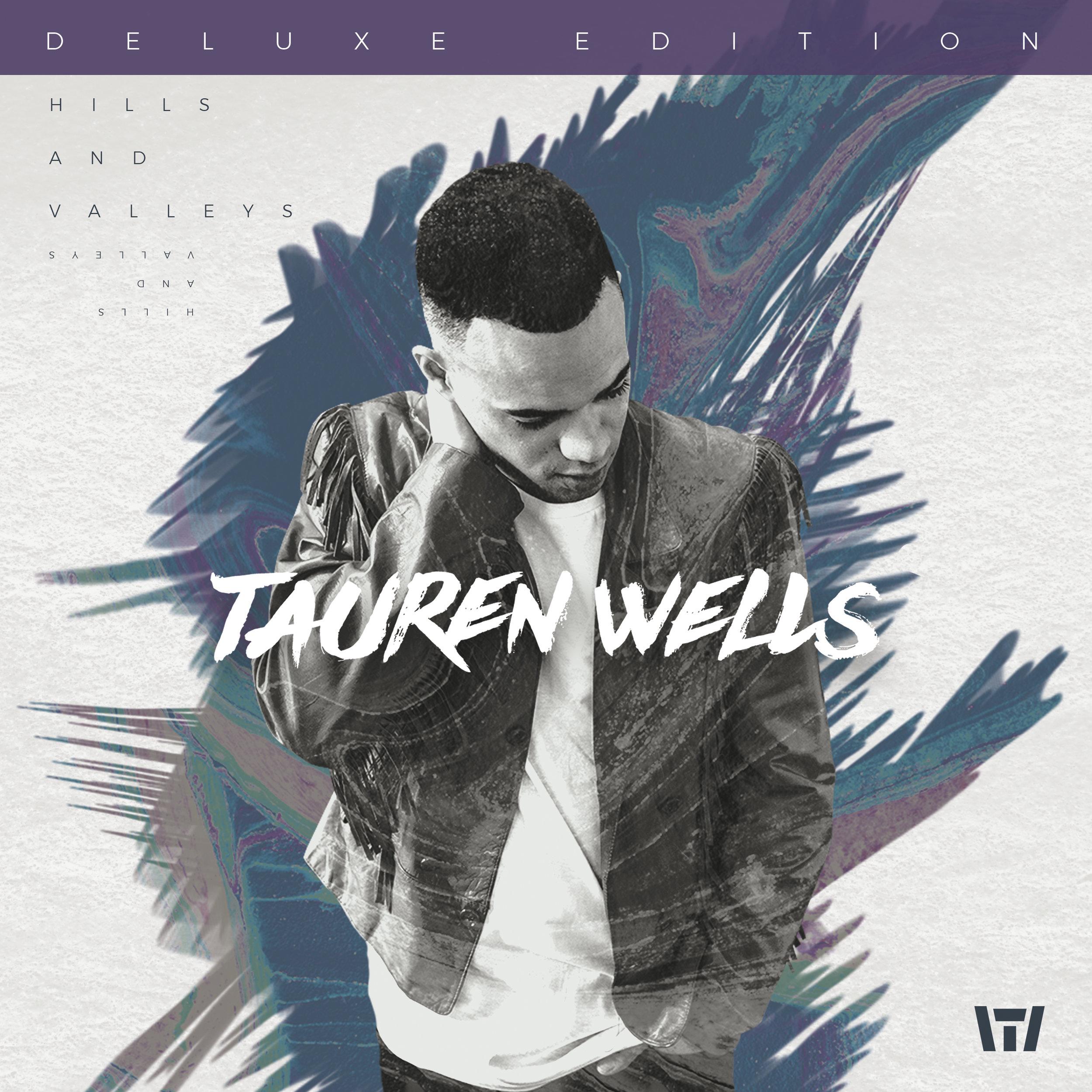 Tauren Wells - Hills And Valleys (Deluxe Edition).jpg
