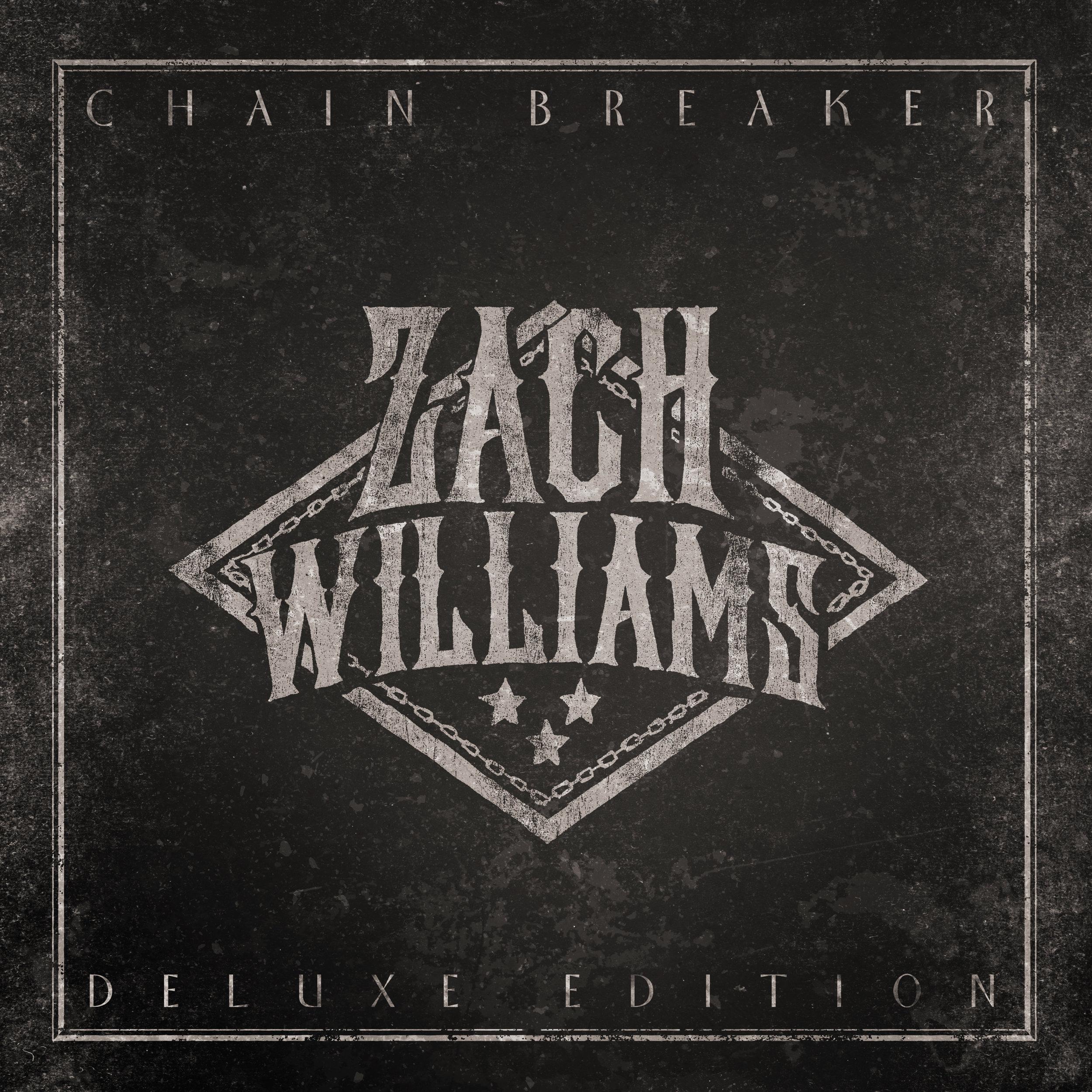 Zach Williams - Chain Breaker (Deluxe Edition).jpg