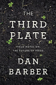 Dan Barber The Third Plate Inspire to Change the Way you Eat