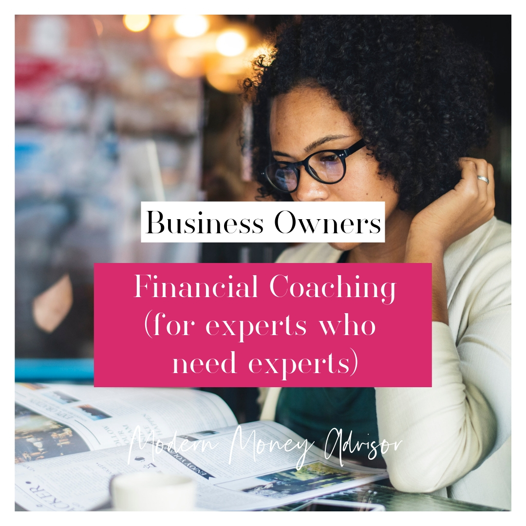 Financial Coaching for Small Business Owners.   $400/mo, no upfront fee, month to month subscription