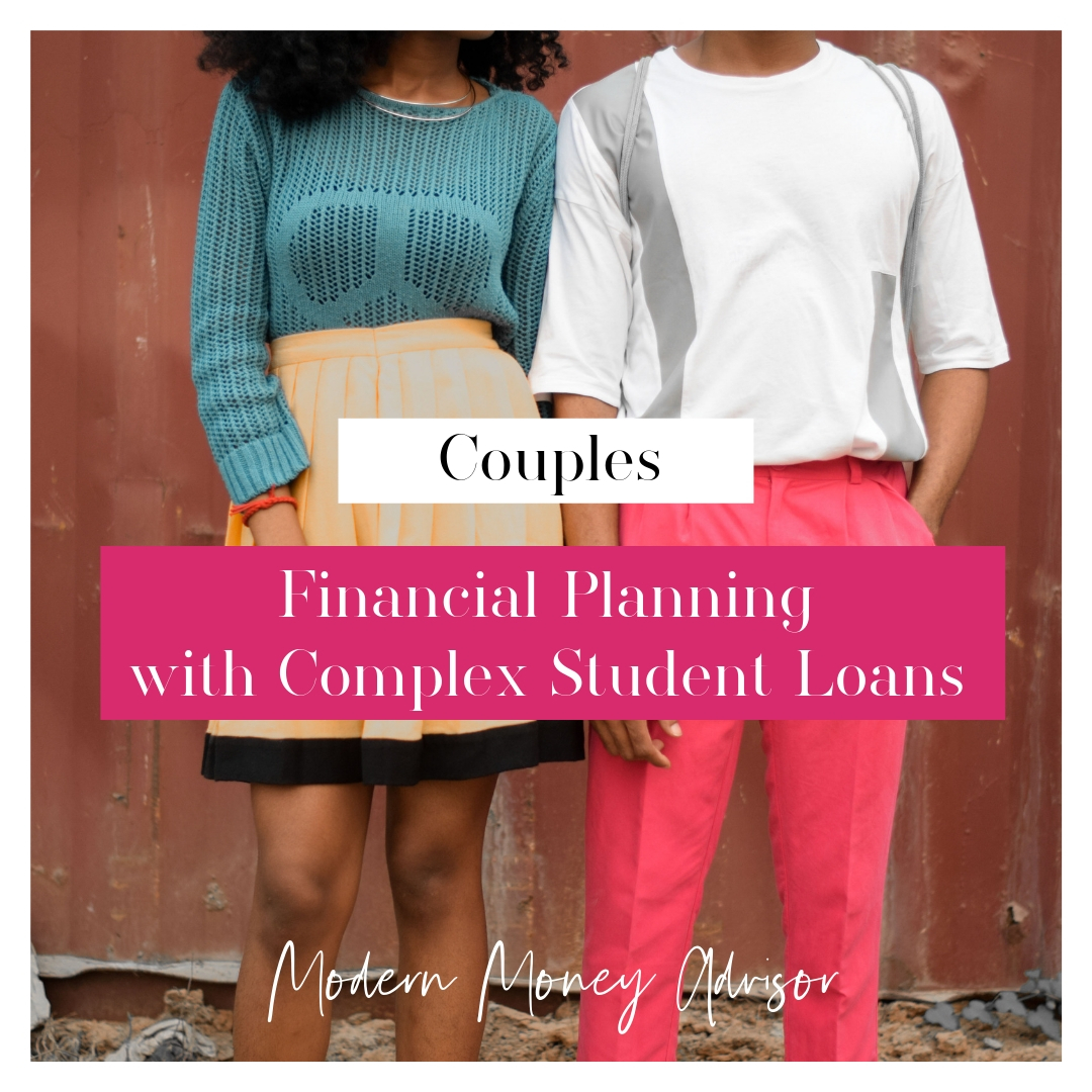 $1000 Upfront + $600/mo subscription - month to month    Couples - Financial Planning for Couples with complex student loan planning   Financial planning package for couples focused on wealth accumulation and debt elimination. This package includes an in-depth student loan analysis and strategy. Great if you have a large student loan balance over $100k or are interested in repayment planning strategies and/or student loan forgiveness programs. See chart below for more details.