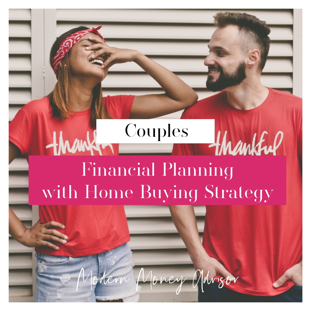 $1000 Upfront + $600/mo subscription - month to month    Couples - Financial Planning for Couples planning to purchase a home in the near future   Financial planning package for couples focused on wealth accumulation and debt elimination. This package includes an in-depth focus on home-ownership and preparing you to purchase a home. See chart below for more details.
