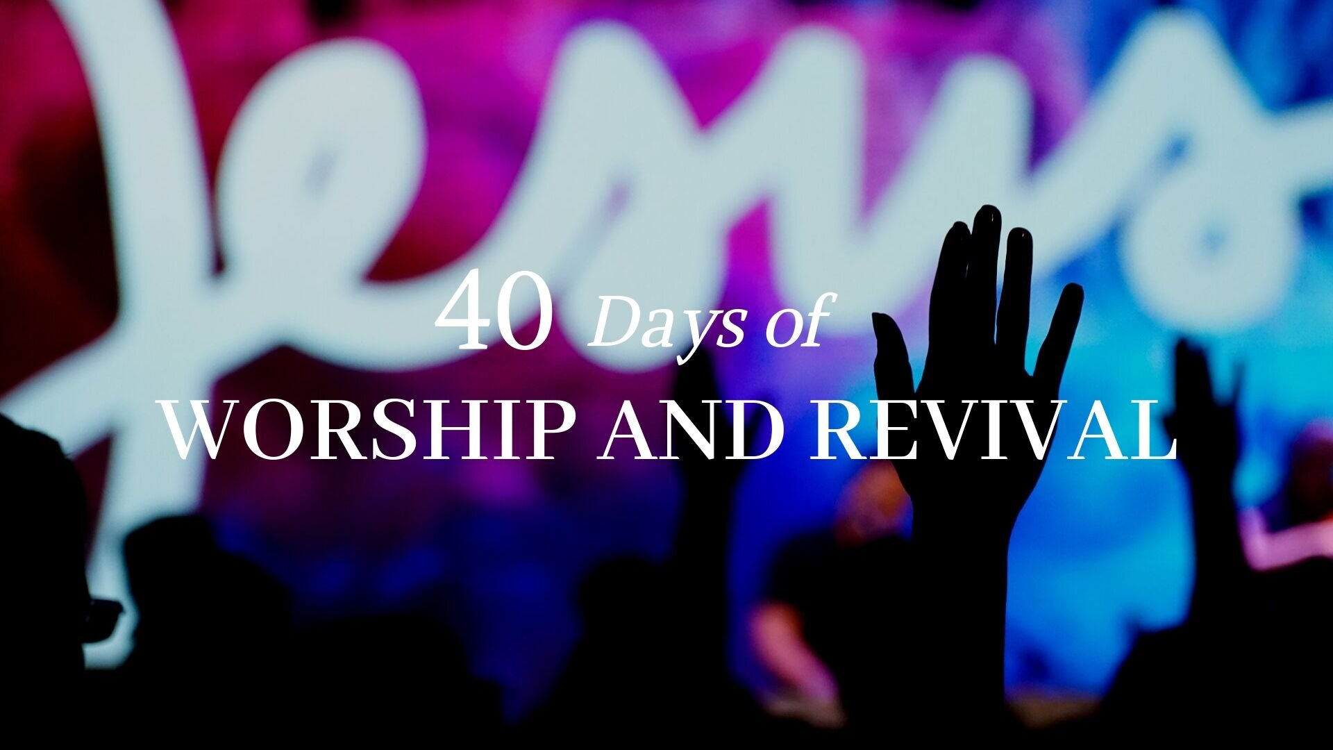 40 days of worship and revival (1).jpg