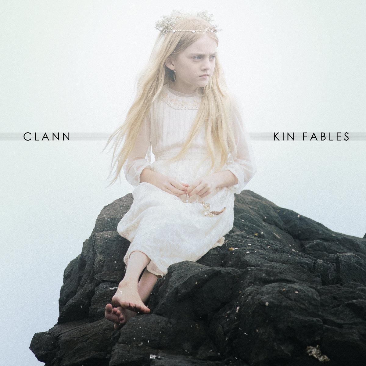 Album: KIN Fables  Artist: CLANN  Independent release