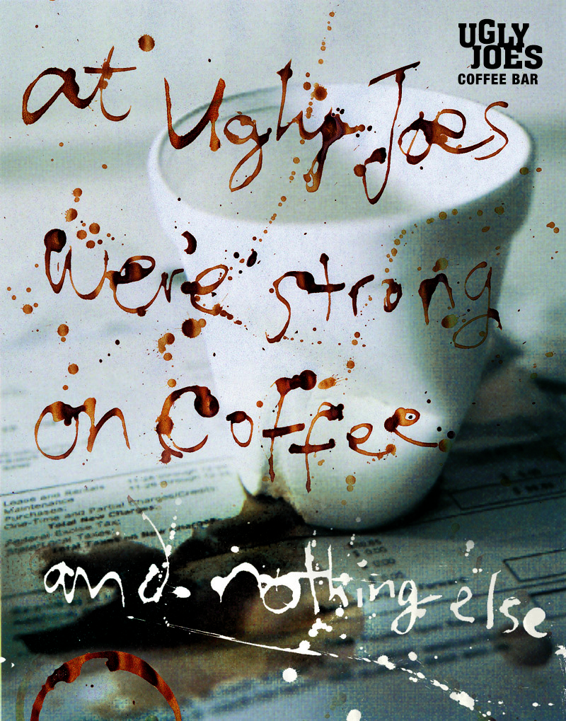 Ugly Joes – Magazine ad idea for fictional coffee bar.