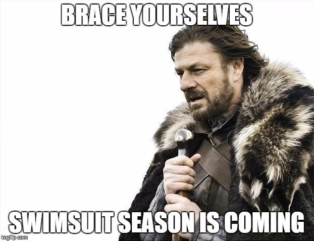 Swimsuit season is coming. Are you ready?