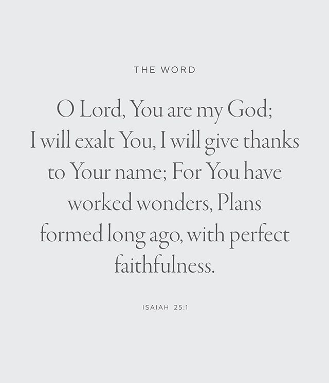 """O LORD, You are my God; I will exalt You, I will give thanks to Your name; For You have worked wonders, Plans formed long ago, with perfect faithfulness."" - Isaiah‬ ‭25:1‬ ‭ #kindredinchrist"