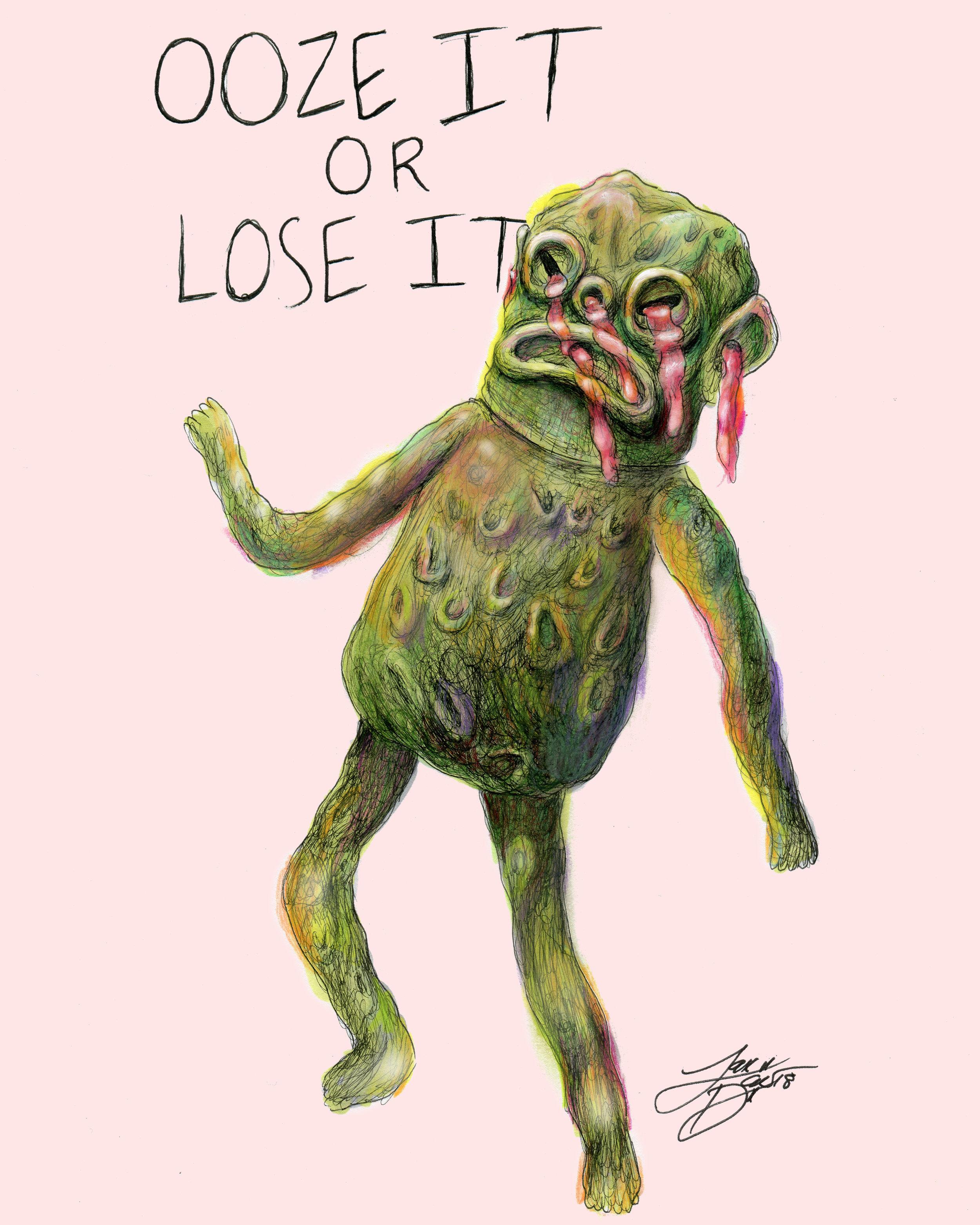 Ooze It or Lose It