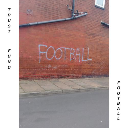 Football - Trust Fund  Digital 9 September 2015  Buy