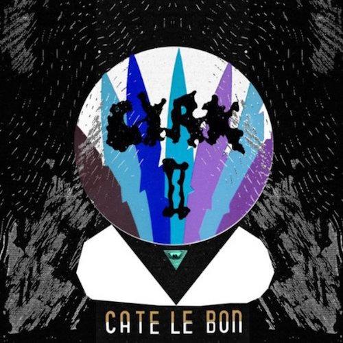 CYRK II - Cate Le Bon   OVNI012   Digital, CD, Vinyl   21 August 2012   Buy