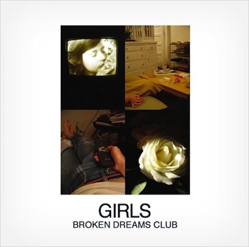 Broken Dreams Club - Girls   FANTASY006   Digital, CD, Vinyl   22 November 2010   Buy