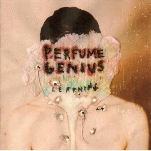Learning - Perfume Genius   ORGANS01   Digital, CD, Vinyl   22 June 2010   Buy