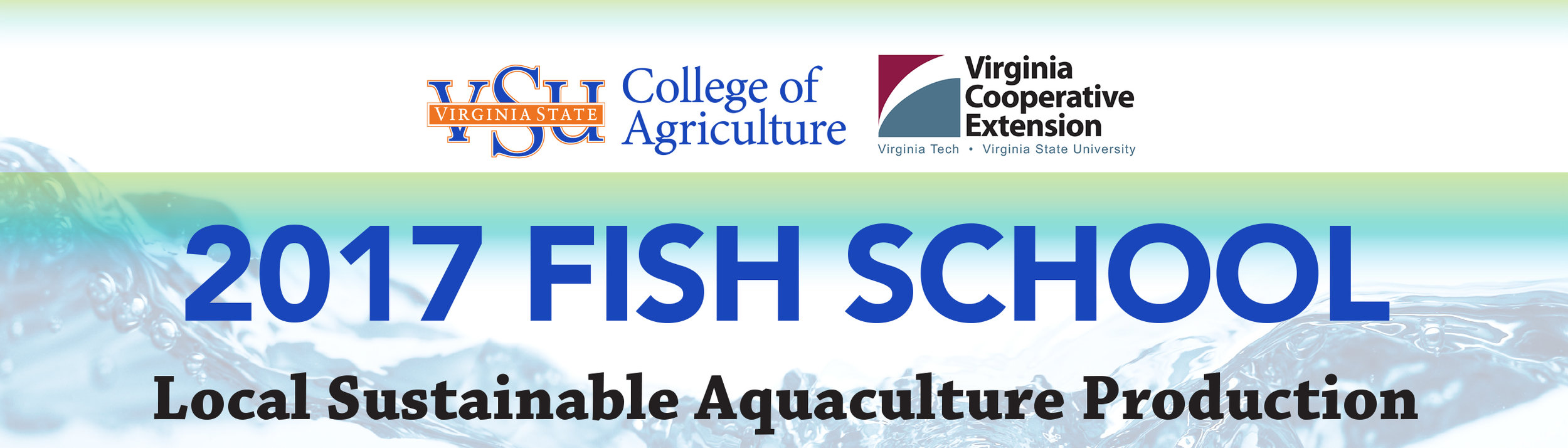"""JULY 5, 6 & 7, 2017 VSU RANDOLPH FARM 4415 River Road • Petersburg, VA  $10 per person/per day.Payable by cash or check to """"Virginia State University"""" upon arrival for day(s) attending.  REGISTER ONLINE: https://goo.gl/forms/hsXK140cQvbX5QBW2    Preliminary Agenda   JULY 5  • Introductions: Goal of Fish School • Species and Marketing: HACCP and Best Management Practices • Aquaculture Nutrition • Water Quality and Fish Health  Hands-On Group Activities include:  Pond Side Feeding and Research, Catfish Fingerling Transport, Pond and Cage Stocking, Catfish Pond Seining, Harvest and Handling, and Water Quality Testing  JULY 6   • Farm Pond Management • Freshwater Shrimp • Cage Culture  Hands-On Group Activities include:  Sample Shrimp Population, Water Quality Testing, Cage Construction, Pond Shrimp Growth Evaluation, Shrimp Transport and Stocking, Processing/HACCP, Tour of Processing Facility, Taste Test: Sample Fish and Freshwater Shrimp  JULY 7  • Greenhouse Production Systems/Aquaponics and Tour • Sampling fish populations • Over-Wintering Solar Power Energy Unit • ABCs of RAS (Recirculating Aquaculture Systems):  Hands-On Group Activities include:  Aquaponics Unit Construction—Greenhouse Limited-Scale Recirculation  For more information or to request specific topics that can be included during Fish School,contact Dr.Brian Nerrie at (804) 524-5903 or email  bnerrie@vsu.edu .  If you are a person with a disability and desire any assistive devices, services or other accommodations to participate in this activity, please contact the Aquaculture Program office at (804) 524-5496 / TDD (800) 828-1120 during business hours of 8 am. and 5 p.m. to discuss accommodations five days prior to the event."""