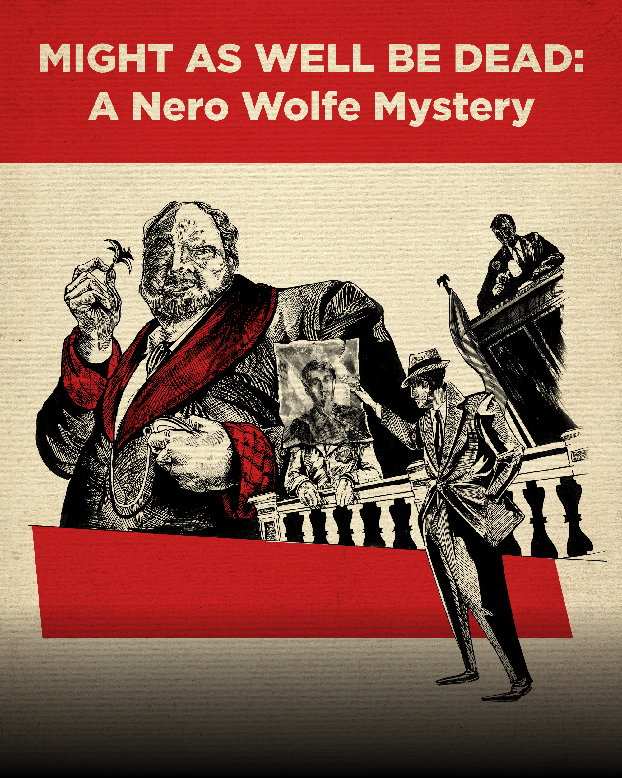 MIGHT AS WELL BE DEAD -  A Nero Wolfe Mystery