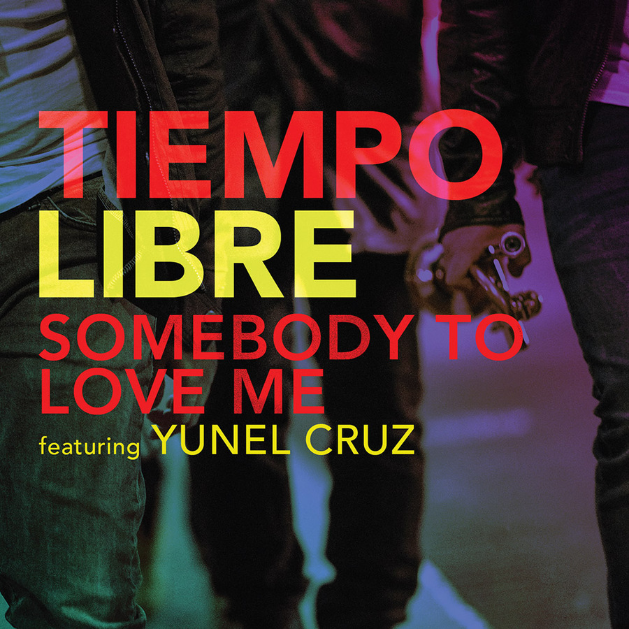 TiempoLibre_SomebodyToLoveMe_Cover.jpg