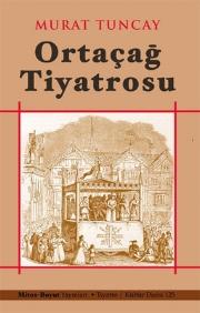 Murat Tuncay - Ortaçağ Tiyatrosu
