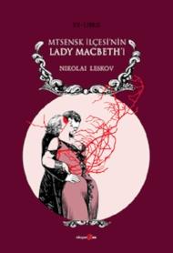Nikolai Leskov - Mtsensk İlçesi'nin Lady MacBeth'i