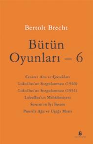 Berthold Brecht - Bütün Oyunları 6 (Cesaret Ana ve Çocukları)