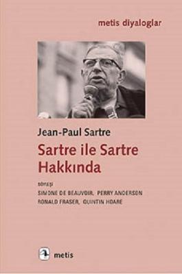 Jean-Paul Sartre – Sartre ile Sartre Hakkında