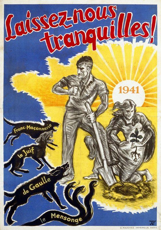 """Vichy propoganda afişi """"Bizi Rahat Bırakın!"""" """"Masonlar - Yahudiler - de Gaulle - Yalanlar"""""""