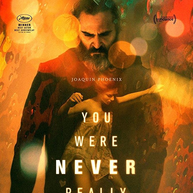 Hiçbir Zaman Burada Değildin - You Were Never Really Here