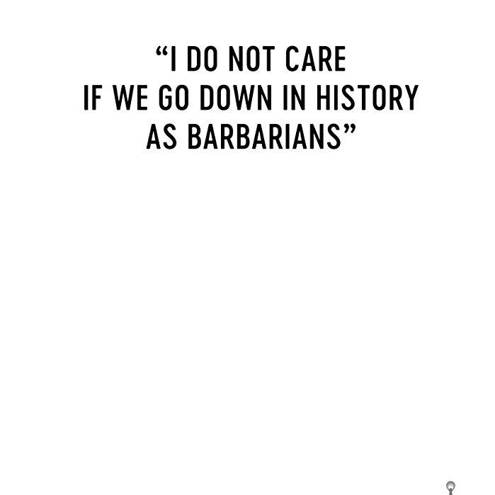 Tarihe Barbarlar Olarak Geçsek Ne Olur Sanki