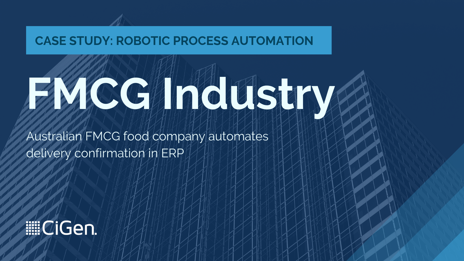CiGen-robotic-process-automation-RPA-Australia-case-study-FMCG-food-company-automates-delivery-confirmation-in-ERP-1.png