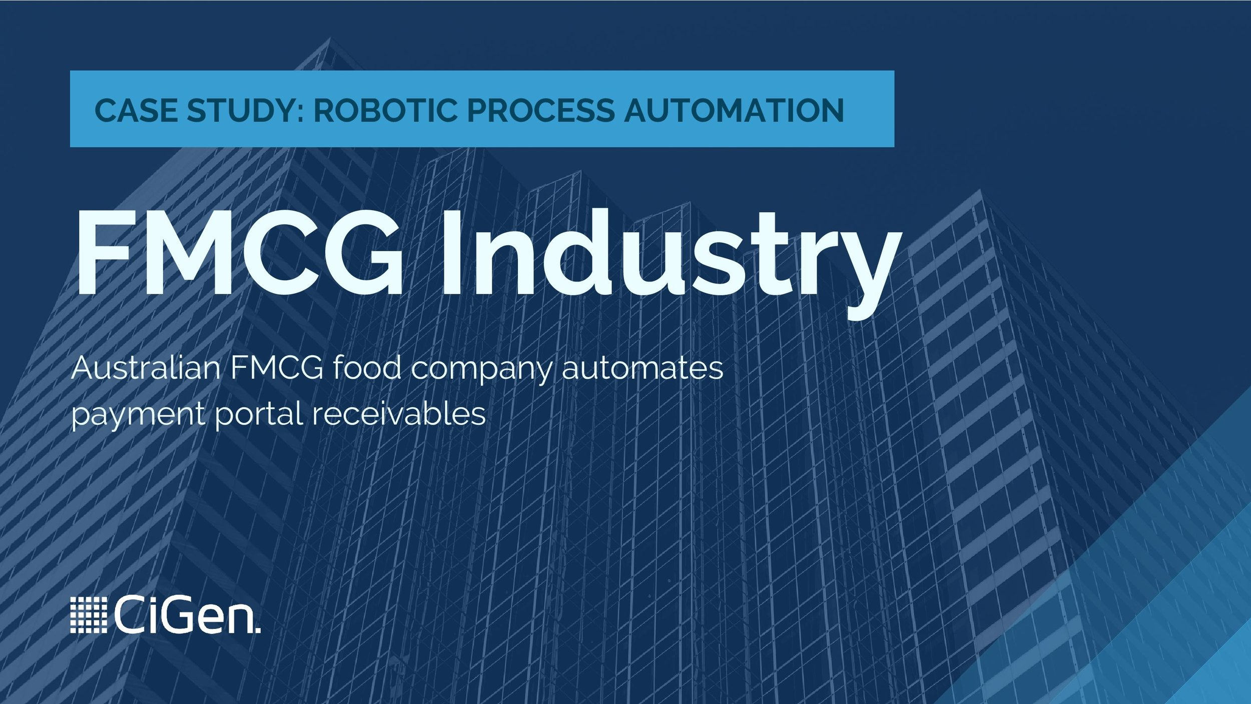 CiGen-robotic-process-automation-RPA-Australia-case-study-FMCG-food-company-automates-payment-portal-receivables-page-001.jpg