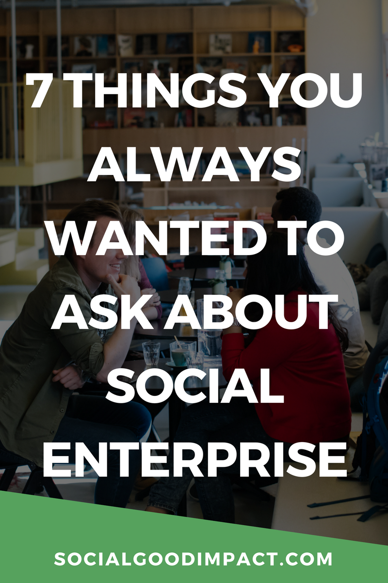 7 Things You Always Wanted to Know About Social Enterprise. Click through to get your questions answered!