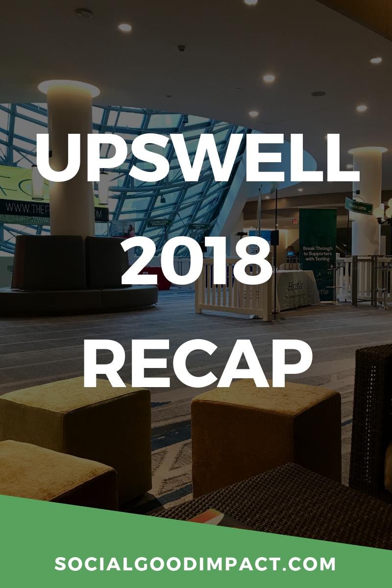 Upswell 2018 Recap - Social Good Impact