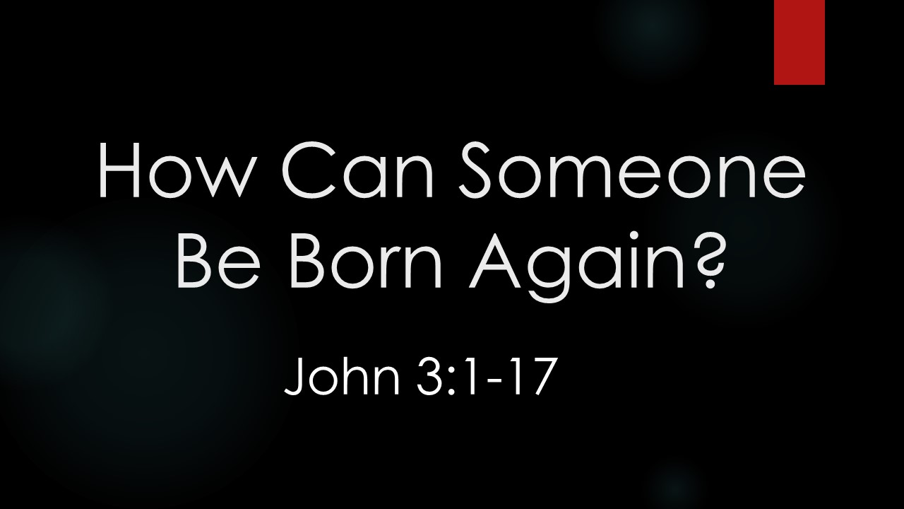 How Can Someone Be Born Again? - Questions We Have For GodPastor Wes HillJohn 3:1-17
