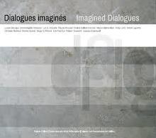 Catalogue réalisé par la Galerie Colline dans le cadre de l'exposition Dialogues imaginés qui a eu lieu durant le Congrès mondial acadien de 2014.