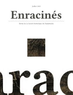 Ce catalogue a été réalisé par le Musée Historique du Madawaska en collaboration avec la Galerie Colline, la Société historique du Madawaska, la Société d'histoire et d'archéologie du Témiscouata et le Musée du Témiscouata.