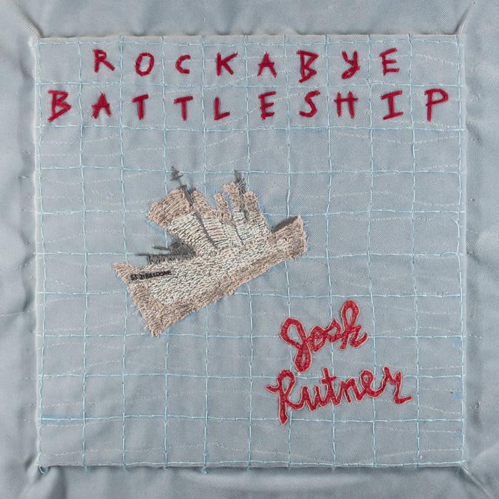 Josh Rutner - Rockabye Battleship.jpg