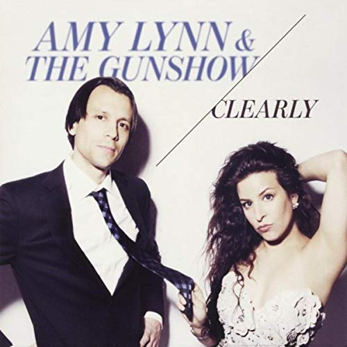Amy Lynn & the Gunshow - Clearly It's Me.jpg