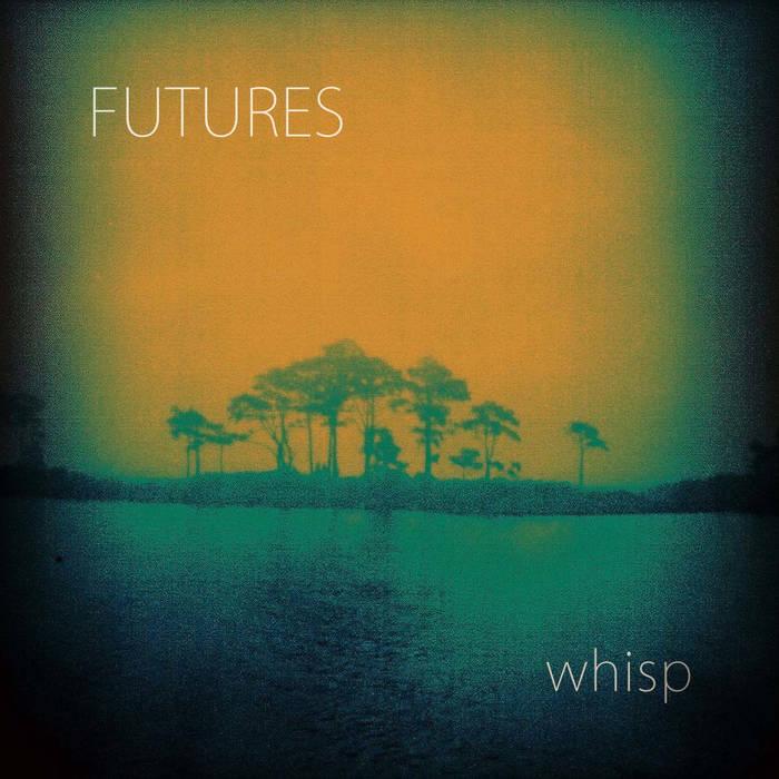 Futures - Whisp EP.jpg