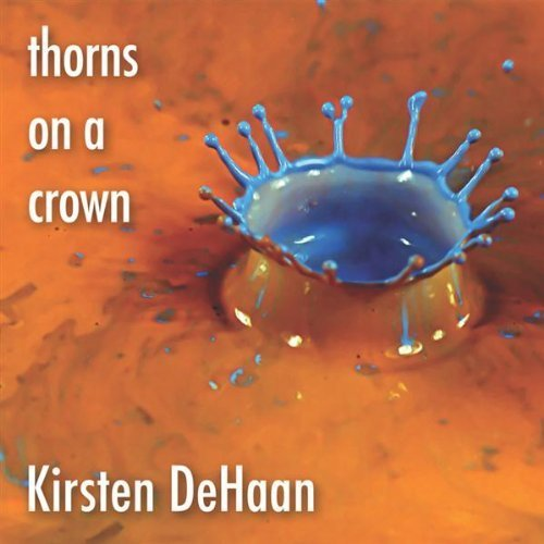 Kirsten DeHaan - Thorns on a Crown.jpg