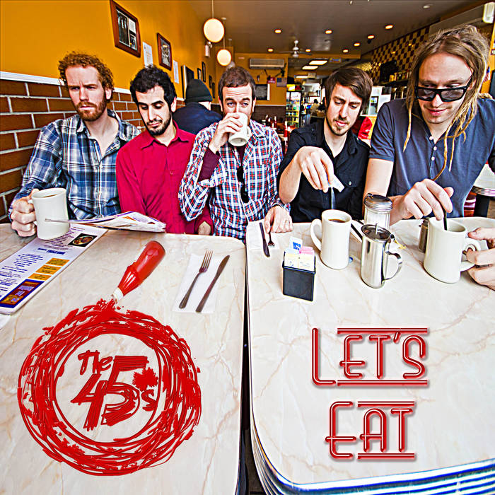 The 45's - Let's Eat.jpg