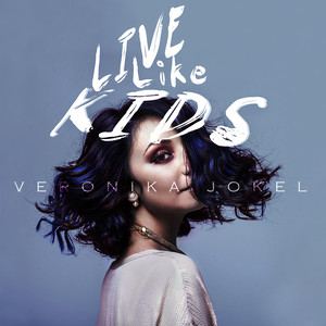 Veronika Jokel - Live Like Kids.jpg