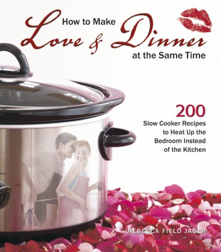 How to Make Love & Dinner at the Same Time