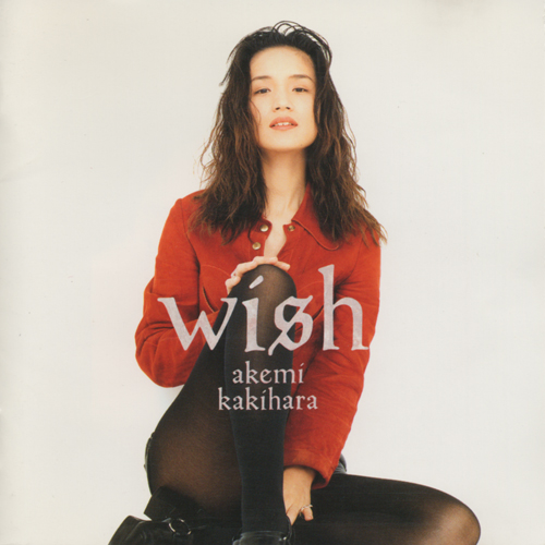 "AK Akemi Kakihara (柿原朱美) - Album ""Wish"""