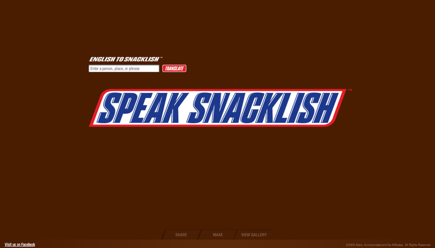 The world's first, and only, English to Snacklish translation website. We worked with a linguist for a few months to create the Snacklish language. Sadly, this language has been lost forever.