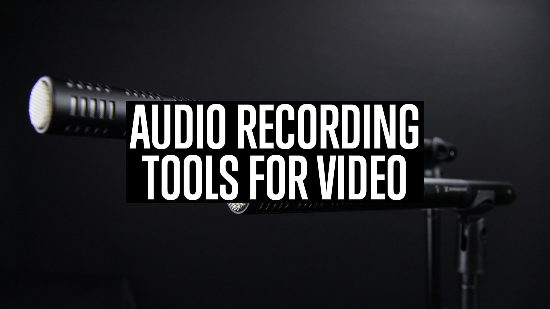 Audio Recording Tools for Video.jpg