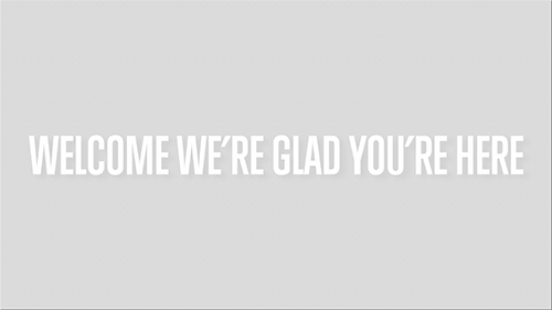 WELCOME-WE'RE-GLAD-YOU'RE-HERE.png